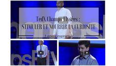 TedX Champs Elysées : STIMULER ET NOURRIR LA CURIOSITE DES ENFANTS