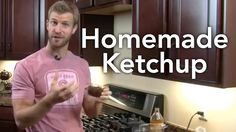 How To Make Homemade Ketchup-Transform Your Kitchen-Episode #33