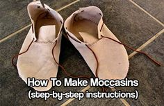 How To Make Moccasins. Get step-by-step instructions on how to make a pair of moccasins. Easy and pretty cheap to make too.