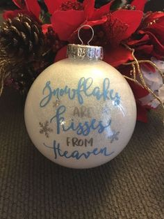 Snowflakes are Kisses from Heaven, In Memory Christmas Ornament Bulb, Tree Decor, Loss of a Loved One In Memory Christmas Ornaments, Clear Ornaments, Memorial Ornaments, Glitter Ornaments, Ornaments Ideas, Christmas Music, Christmas In Heaven Ornament, Vinyl Ornaments, Painted Ornaments