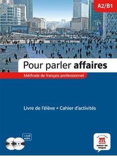 pour-parler-affaires-livre-de-l-eleve-cahier-d-activites Margaret Mitchell, Tapas, Cd Audio, France, Learn French, Case Study, Grammar, South America, Books To Read