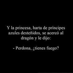 Ahí esa princesa...