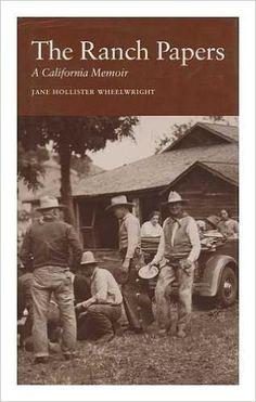 The Ranch Papers: A California Memoir: Jane Wheelwright: 9780932499196: Amazon.com: Books