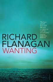 Richard Flanagan's Wanting is a stunning tale of colonialism, ambition, and the lusts and longings that make us human. Now in paperback, it links two icons of Western civilization through a legendarily disastrous arctic exploration, and one of the most infamous episodes in human history: the colonization of Tasmania.