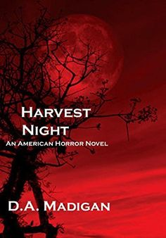 Harvest Night: An American Horror Novel by D.A. Madigan, http://smile.amazon.com/dp/B00JLYEX6I/ref=cm_sw_r_pi_dp_SCSkub14KQEW3