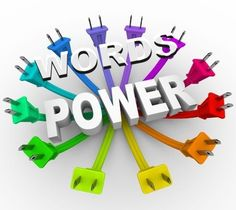 WHAT DOES THE BIBLE SAY About the POWER OF WORDS?  http://www.whatchristianswanttoknow.com/what-does-the-bible-say-about-the-power-of-words/