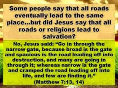 How can you tell the narrow gate and cramped road from the wide gate and broad road? Compare personalities and actions of people that would be on these roads.