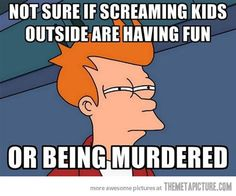 And that's why we don't scream at camp. And why I don't go around large groups of children after camp until I have begun readjusting sufficiently back into society. Otherwise, I will have a heart attack.