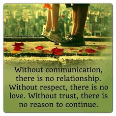 Without communication, there is no relationship. Without respect, there is no love. Without trust, there is no reason to continue. Beautiful Words, Communication Quotes, Communication Pictures, Communication Relationship, Communication Skills, Heart Touching Love Quotes, Heart Quotes, Difficult Conversations, Trust Quotes