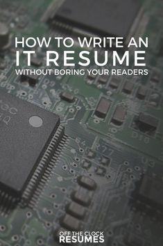 How To Write An IT Resume Without Boring Your Readers | Resume Tips, Job Search Tips, IT Resume Tips