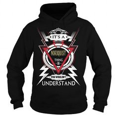 NORDQUIST  Its a NORDQUIST Thing You Wouldnt Understand  T Shirt Hoodie Hoodies YearName Birthday