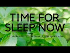 TIME FOR SLEEP NOW A GUIDED MEDITATION TO HELP YOU SLEEP NOW - YouTube