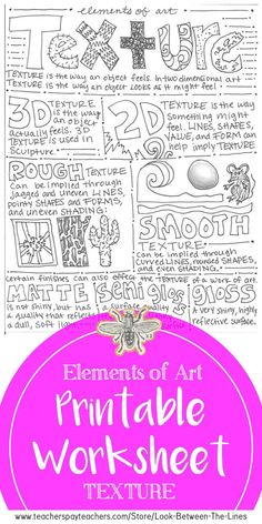 Texture, Elements of Art Printable Handout: Visual Art Mini Lesson This printable worksheet covers the element of art texture. It includes examples on and texture and how to create a range of textures. Elements Of Art Texture, Elements And Principles, 3d Texture, Art Elements, Art Education Projects, Art Education Lessons, Art Lessons Elementary, Art Projects, Middle School Art