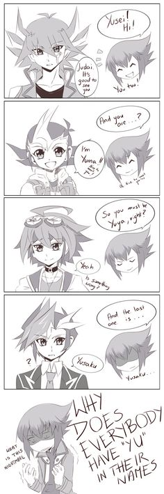 That moment when your kohais have more in common with your favorite senpai than you. Also in this comic, Judai has heard about Yuya before thanks to the Haou thing.