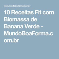 10 Receitas Fit com Biomassa de Banana Verde - MundoBoaForma.com.br