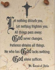 St. Teresa of Avila which was found after her death, written on a piece of paper in her breviary.