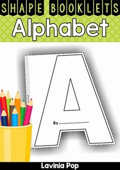 Alphabet Shape Booklets About this book: This book contains a set of alphabet shape booklets that can be used for many different activities to reinforce letter recognition and writing. Each letter includes a cover page, a page with writing lines, a page with writing lines and blank space for