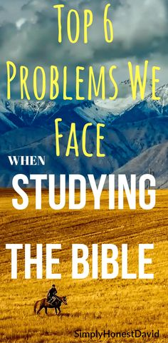 Bible study tips. The 6 big problems we face about the Bible.