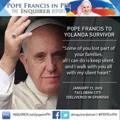 """More than a year after Supertyphoon """"Yolanda"""" (international name: Haiyan) ravaged Tacloban, Pope Francis, the Vicar of Christ, consoled the survivors and asked the survivors to """"hold on to Mama Mary"""" and know that Jesus Christ understands their pain."""
