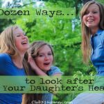 A Dozen Ways to Look After Your Daughter's Heart
