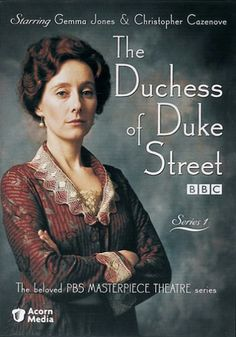 Duchess of Duke Street | A period historical drama about a real woman who rose from a kitchen maid to the top of society in London. A scrappy , witty clever woman, who made her own way in tough times.