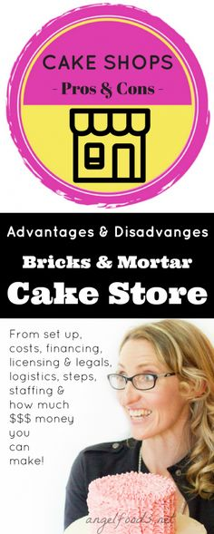 Pros and Cons of a Bricks & Mortar Cake Store | What are the Pros and Cons (advantages and disadvantages) for opening a bricks and mortar, cake + cupcake store front, café, dessert, cupcake or cake shop, shopping centre stall or kiosk.