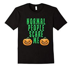 Normal People Scare Me Scary Spooky Evil Pumpkin Human Shirt - Get yours here: http://amzn.to/2flADcZ #halloween #halloweenshirt #halloweentshirt #Halloweenfestival #holiday