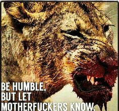 The most humble are they way they are because they don't have to be.