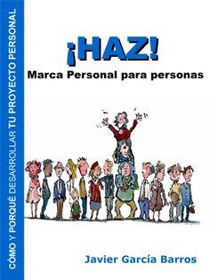 ¡HAZ! Marca Personal para personas eBook: Barros, Javier García: Amazon.es: Tienda Kindle Branding, Marca Personal, Baseball Cards, Books, Movie Posters, Kindle, Good Books, Barbell, Innovative Products