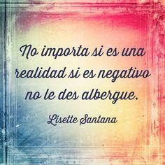 Desecha la negatividad.