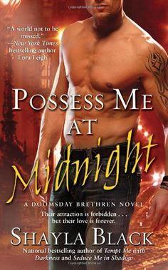 Possess Me at Midnight (The Doomsday Brethren, Book 3) by Shayla Black, http://www.amazon.com/dp/1416578463/ref=cm_sw_r_pi_dp_1Cgeqb0B0R3YY