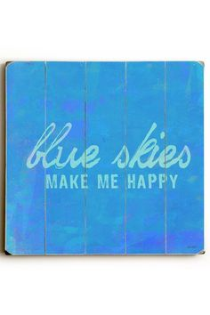 Blue Skies Make Me Happy Wood Wall Plaque