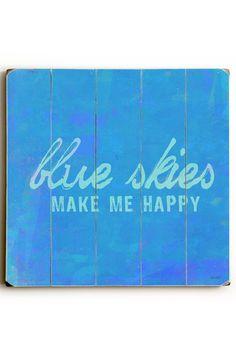 Blue Skies Make Me Happy Wood Wall Plaque