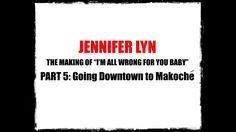"""Jennifer Lyn - The Making of """"I'm All Wrong for You Baby"""" Part 5: Going ..."""