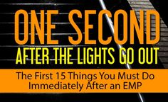 EMP Survival & The First 15 Things You Must Do Immediately After an EMP