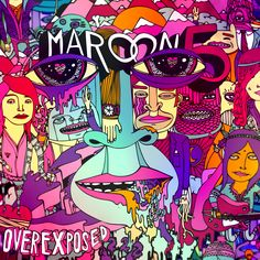 Overexposed, the fourth studio album from Maroon 5.  Available now everywhere!    What's your favorite song so far?