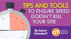 Tips to Ensure Speed Doesn't Kill Your Site | by @iconiContent | #WebDesign #SEO | Aaron Orendorff for Content Marketing Institute | Here's a four-step process and numerous tools to help reduce your site's load time and increase your audience's interest – Content Marketing Institute