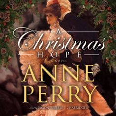 A Christmas Hope: A Novel (Christmas Novellas) by Anne Perry,The gripping story of an unforgettable battle between good and evil in Victorian London and a lonely woman's search for meaning in her life. It's a celebration of courage, faith, and love for all seasons.