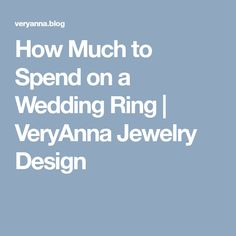 How Much to Spend on a Wedding Ring Jewelry Design, Marriage, Wedding Rings, Blog, Mariage, Engagement Rings, Wedding Ring, Blogging, Weddings