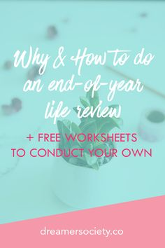 Learn why and how to do an end-of-year life review, and get free worksheets to conduct your own. Look back on the year so you can create a better one next year!
