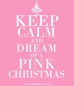 """I've never pinned a """"keep calm"""" thing before but I have a pink christmas tree that goes in my bedroom soooo I understand this one. -alicia"""