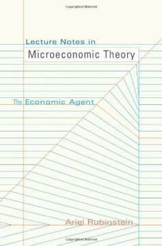 Lecture Notes in Microeconomic Theory: The Economic Agent by Ariel Rubinstein. $37.50. Publication: January 2, 2006. Author: Ariel Rubinstein. Publisher: Princeton University Press (January 2, 2006)