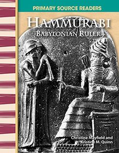 """Hammurabi: Babylonian Ruler: World Cultures Through Time, """"Hammurabi was a king of Babylon and later became the king of Mesopotamia. This fascinating biography introduces readers to Babylonian history and explains how Hammurabi changed Mesopotamia."""""""