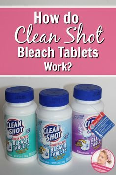 How do Clean Shot Bleach Tablets really work A sponsored post at ASlobComesClean.com
