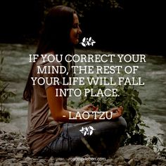 If you correct your mind, the rest of your life will fall info place. - Lao Tzu #quote #zitat #spruch #nachdenklich #achtsamkeit #achtsam #meditation #mindful #mindfulness #laotzu #meditieren #inspiration