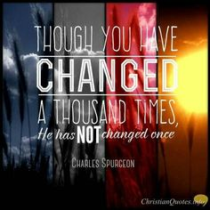 Jesus Christ the same yesterday,and today, and forever. (Heb 13:8)