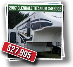 2007 Glendale Titanium: Looking for a cottage-like RV? Look no further. This spacious fifth wheel is just that.