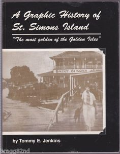 A GRAPHIC HISTORY OF ST SIMONS ISLAND Georgia GOLDEN ISLES Signed TOMMY JENKINS