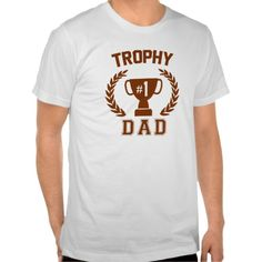 TROPHY NUMBER 1 DAD TEE SHIRTS, SPECIAL GIFT FOR YOUR LOVELY FATHER. GET IT ON : http://www.zazzle.com/trophy_number_1_dad_tee_shirts-235223067894030449?rf=238054403704815742