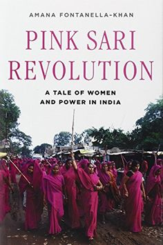 Pink Sari Revolution: A Tale of Women and Power in India by Amana Fontanella-Khan http://www.amazon.com/dp/039306297X/ref=cm_sw_r_pi_dp_x.EEvb0J4DAC3